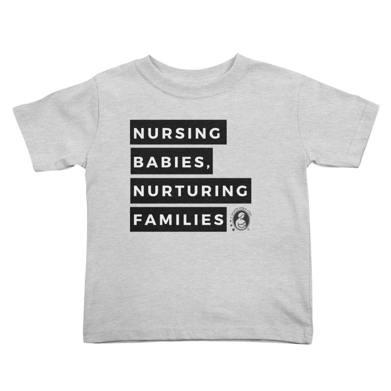 Nursing Babies, Nurturing Families - Black Kids Toddler T-Shirt by LLLUSA's Artist Shop