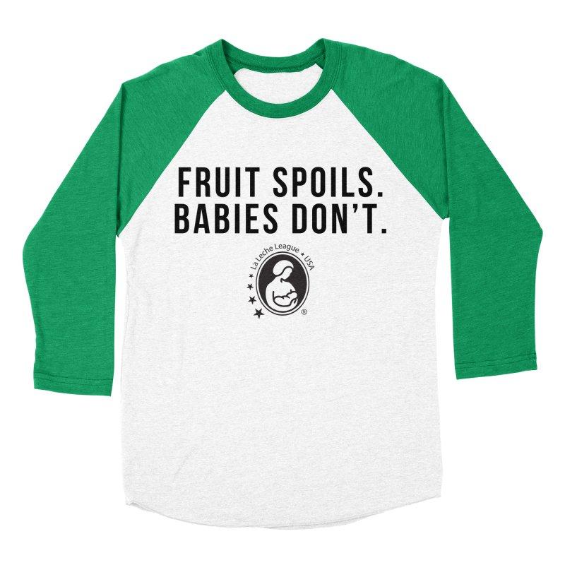 Fruit Spoils. Babies Don't. Men's Baseball Triblend Longsleeve T-Shirt by LLLUSA's Artist Shop