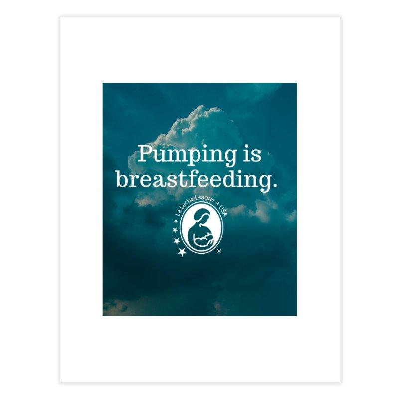 Pumping is breastfeeding Home Fine Art Print by LLLUSA's Artist Shop