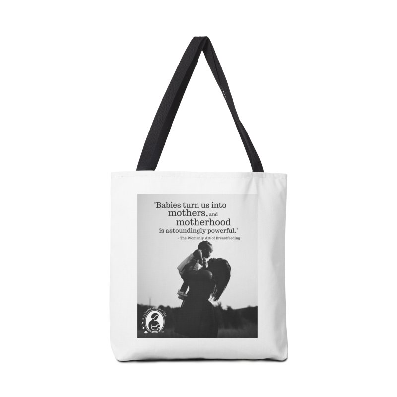 Babies turn us into mothers Accessories Tote Bag Bag by LLLUSA's Artist Shop