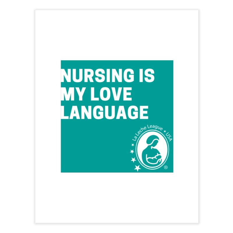 Nursing is my love language Home Fine Art Print by LLLUSA's Artist Shop