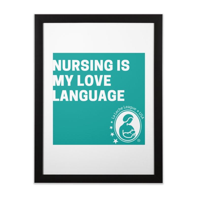 Nursing is my love language Home Framed Fine Art Print by LLLUSA's Artist Shop