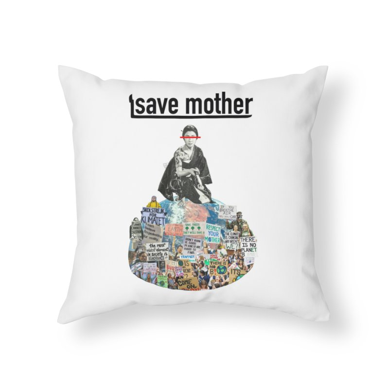 SAVE MOTHER Home Throw Pillow by LVA FABRIKA9
