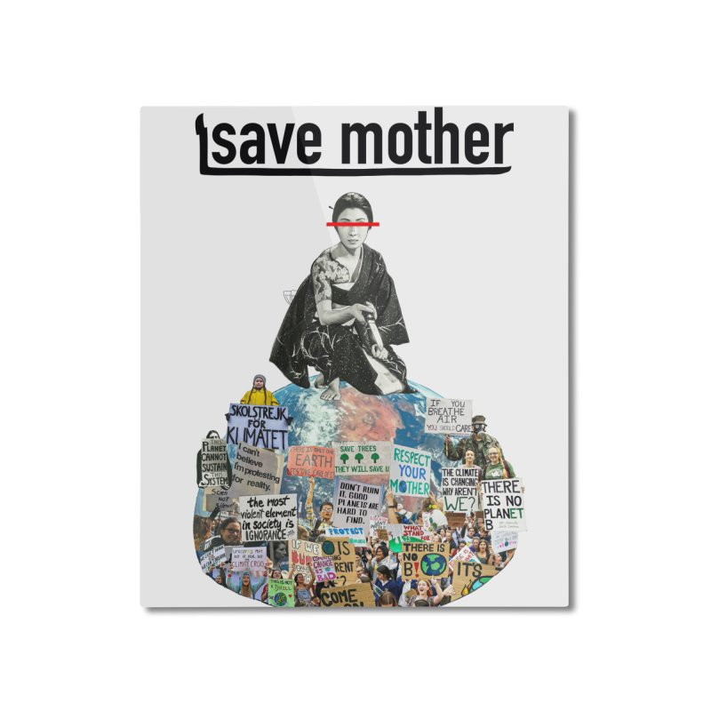 SAVE MOTHER Home Mounted Aluminum Print by LVA FABRIKA9
