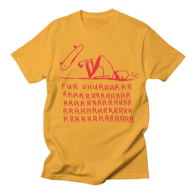 Fur Shurrrr Women's Regular Unisex T-Shirt by Lose Your Reputation