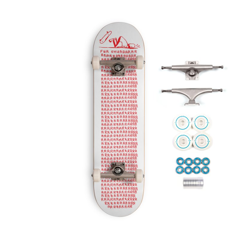 Fur Shurrrr Accessories Skateboard by Lose Your Reputation