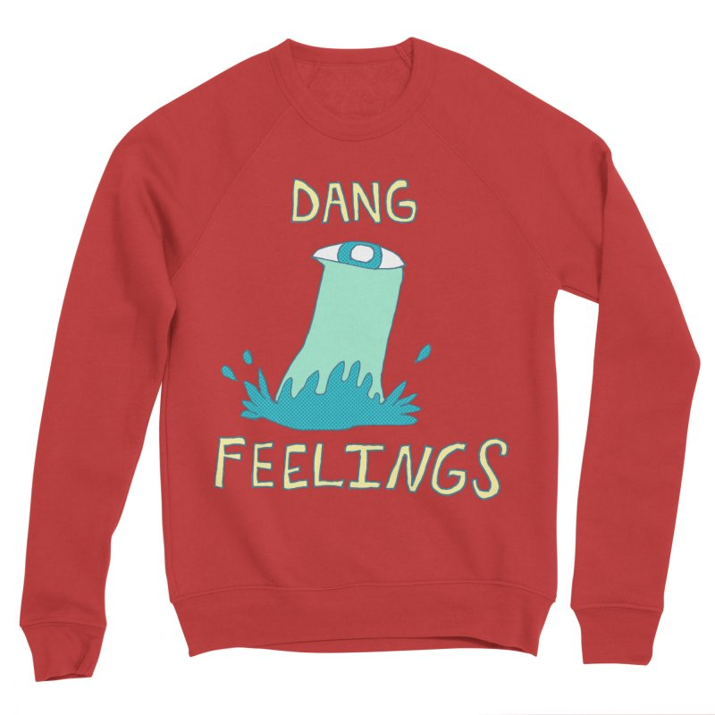 Dang Feelings Women's Sweatshirt by Lose Your Reputation