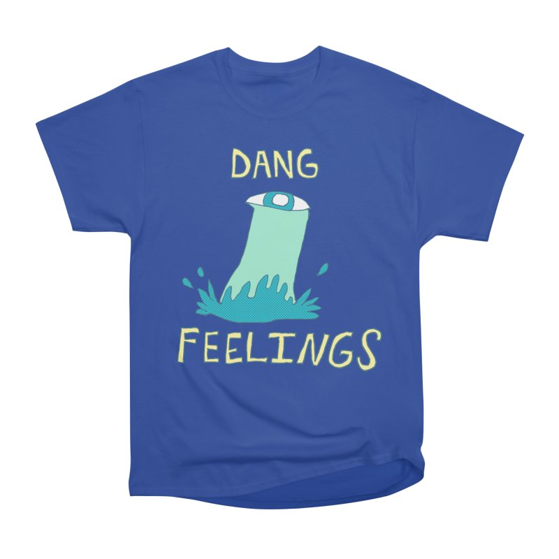 Dang Feelings Women's T-Shirt by Lose Your Reputation