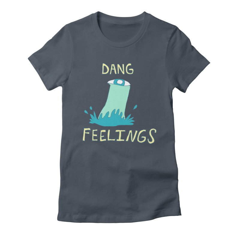 Dang Feelings Women's T-Shirt by Lose Your Reputation