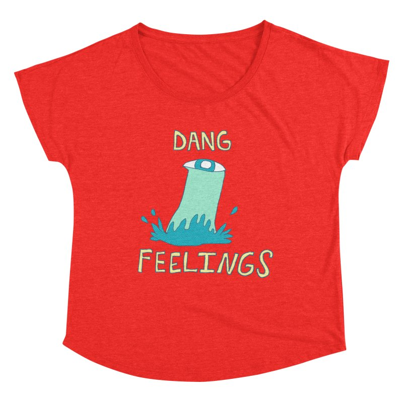 Dang Feelings Women's Scoop Neck by Lose Your Reputation