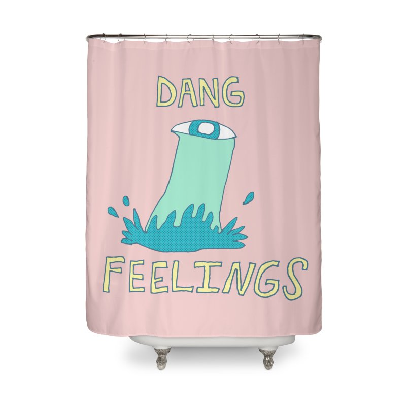Dang Feelings Home Shower Curtain by Lose Your Reputation