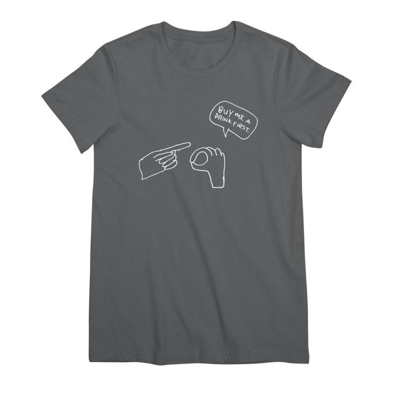 Buy Me a Drink Women's T-Shirt by Lose Your Reputation