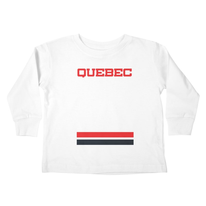 Quebec Hockey Jersey  Kids Toddler Longsleeve T-Shirt by Lads of Fortune Artist Shop