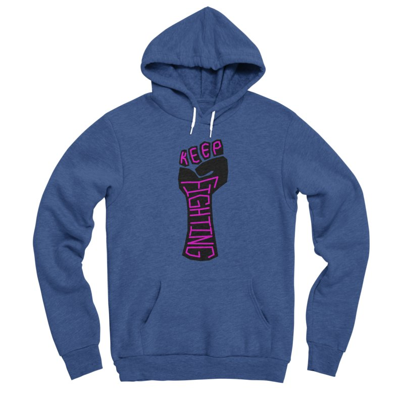 Keep Fighting Women's Pullover Hoody by LadyBaigStudio's Artist Shop