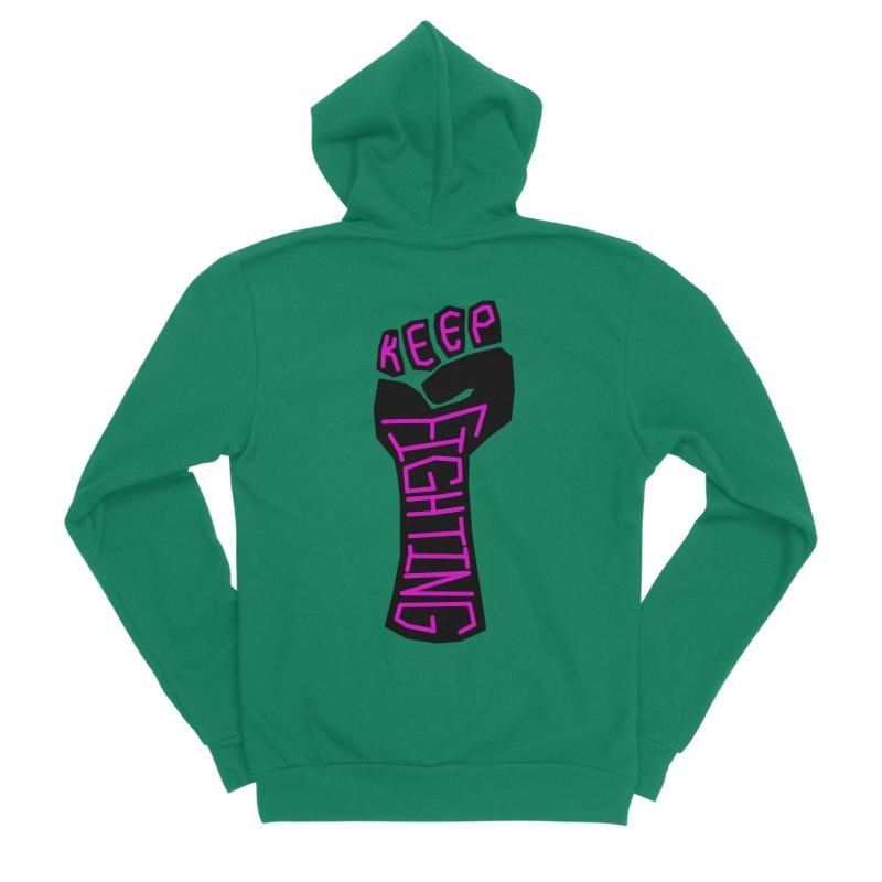 Keep Fighting Women's Sponge Fleece Zip-Up Hoody by LadyBaigStudio's Artist Shop