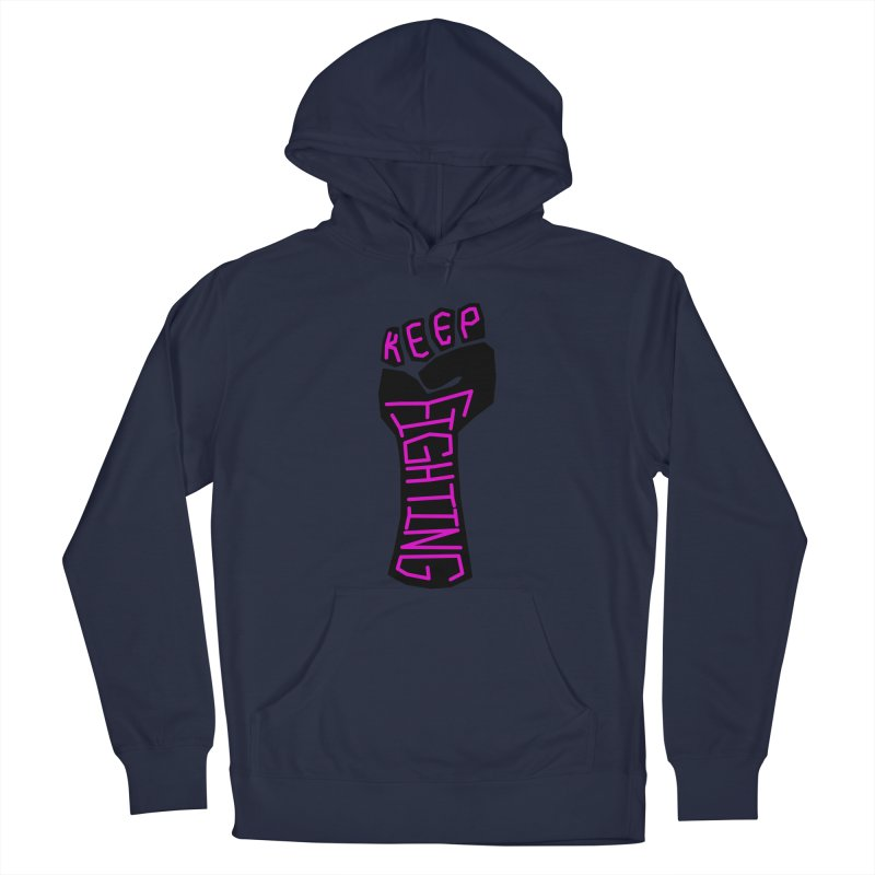 Keep Fighting Men's French Terry Pullover Hoody by LadyBaigStudio's Artist Shop