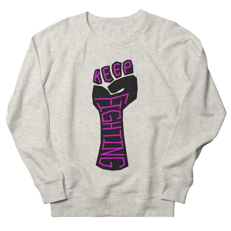 Keep Fighting Women's Sweatshirt by LadyBaigStudio's Artist Shop