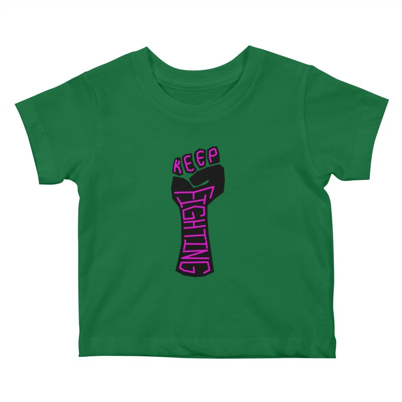 Keep Fighting Kids Baby T-Shirt by LadyBaigStudio's Artist Shop