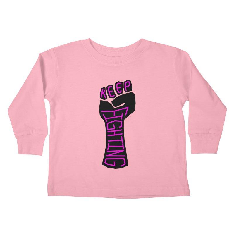 Keep Fighting Kids Toddler Longsleeve T-Shirt by LadyBaigStudio's Artist Shop