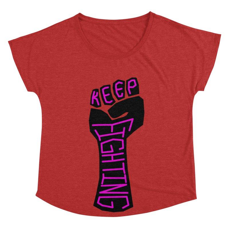 Keep Fighting Women's Scoop Neck by LadyBaigStudio's Artist Shop