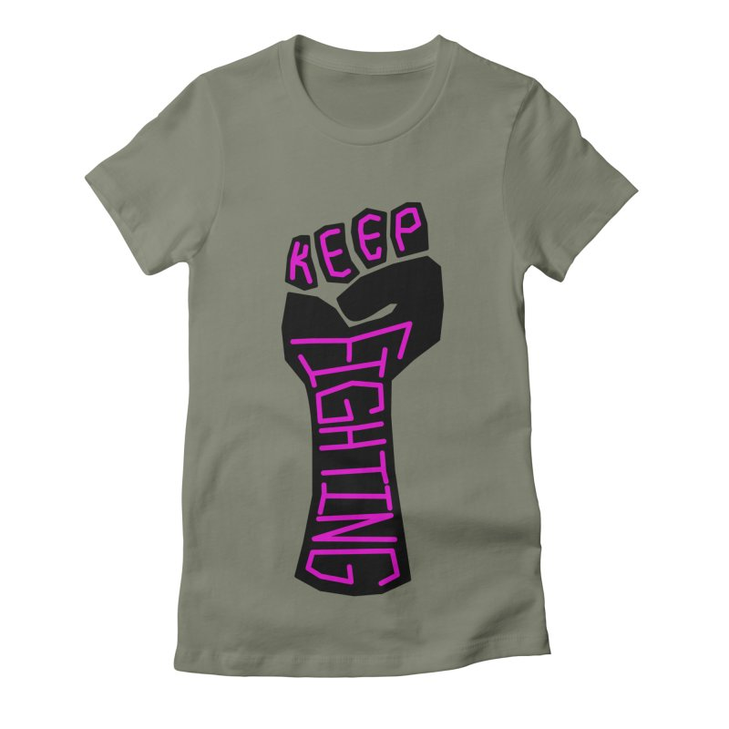 Keep Fighting Women's Fitted T-Shirt by LadyBaigStudio's Artist Shop