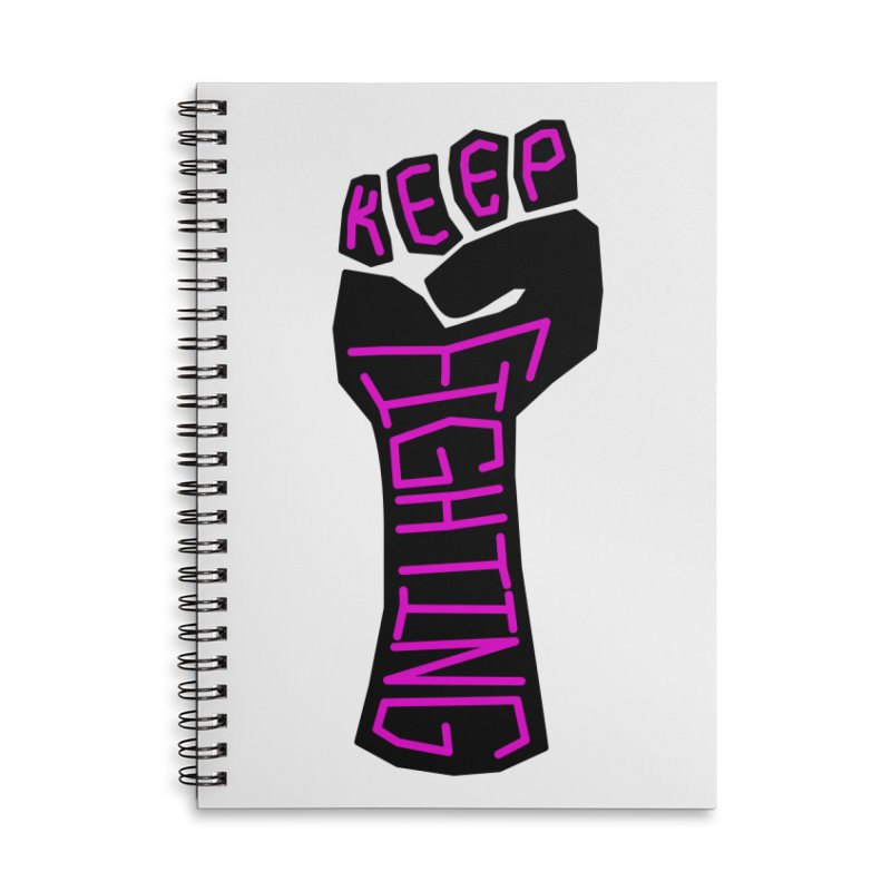 Keep Fighting Accessories Notebook by LadyBaigStudio's Artist Shop