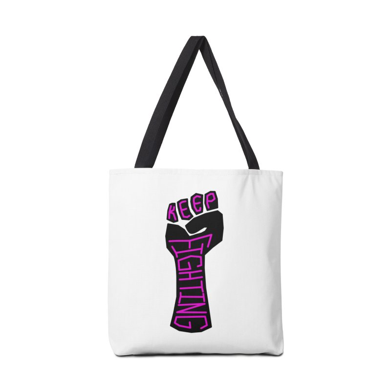 Keep Fighting Accessories Bag by LadyBaigStudio's Artist Shop