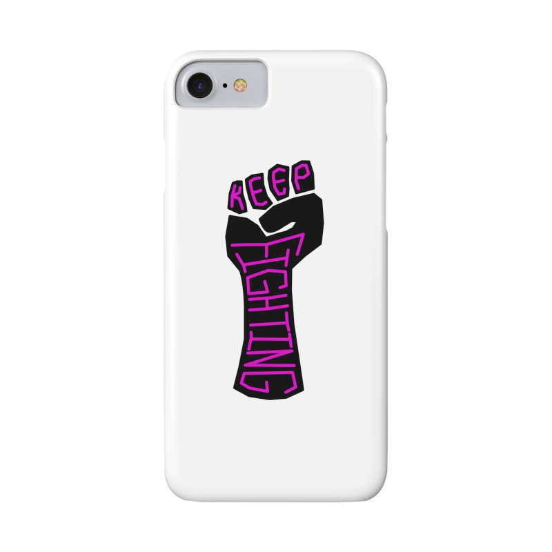 Keep Fighting Accessories Phone Case by LadyBaigStudio's Artist Shop