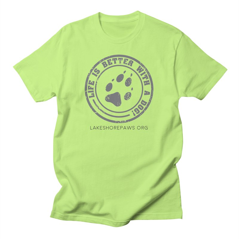 Life is Better with a Dog Men's T-Shirt by Lakeshore PAWS's Shop