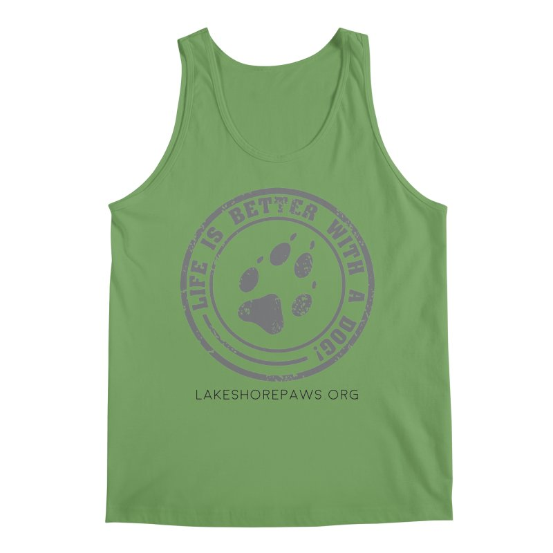 Life is Better with a Dog Men's Tank by Lakeshore PAWS's Shop