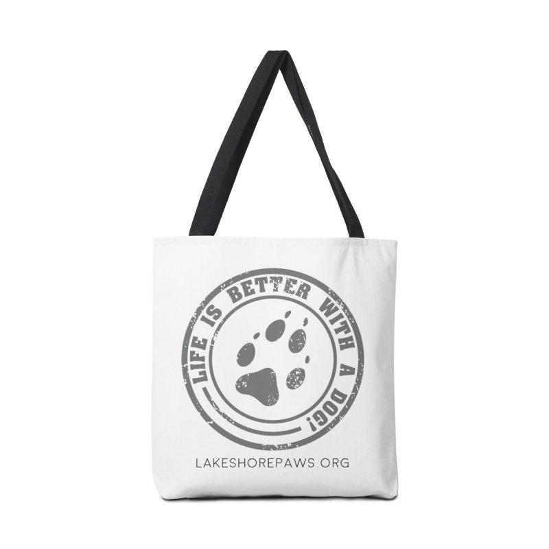 Life is Better with a Dog Accessories Bag by Lakeshore PAWS's Shop