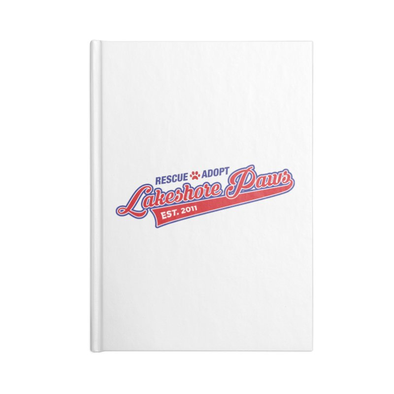 Lakeshore PAWS Est. 2011 Accessories Notebook by Lakeshore PAWS's Shop