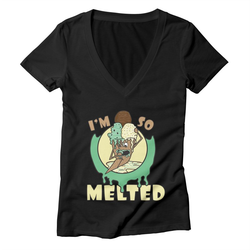 I'M SO MELTED Women's V-Neck by Lanky Lad Apparel