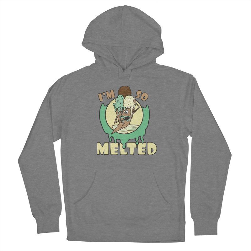 I'M SO MELTED Women's Pullover Hoody by Lanky Lad Apparel