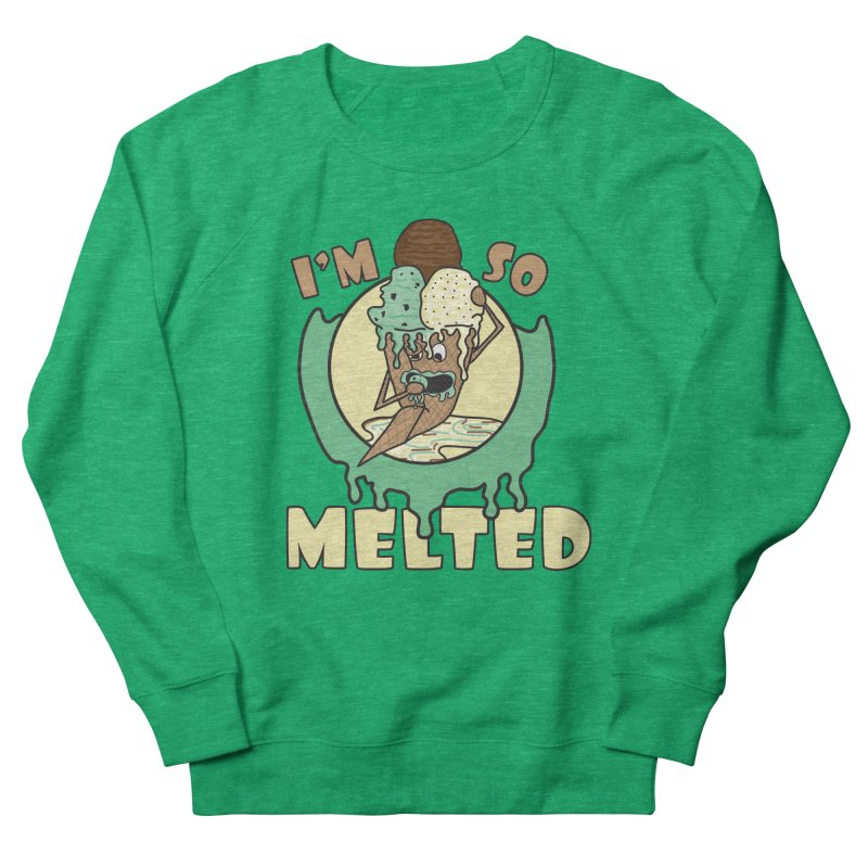 I'M SO MELTED Women's Sweatshirt by Lanky Lad Apparel