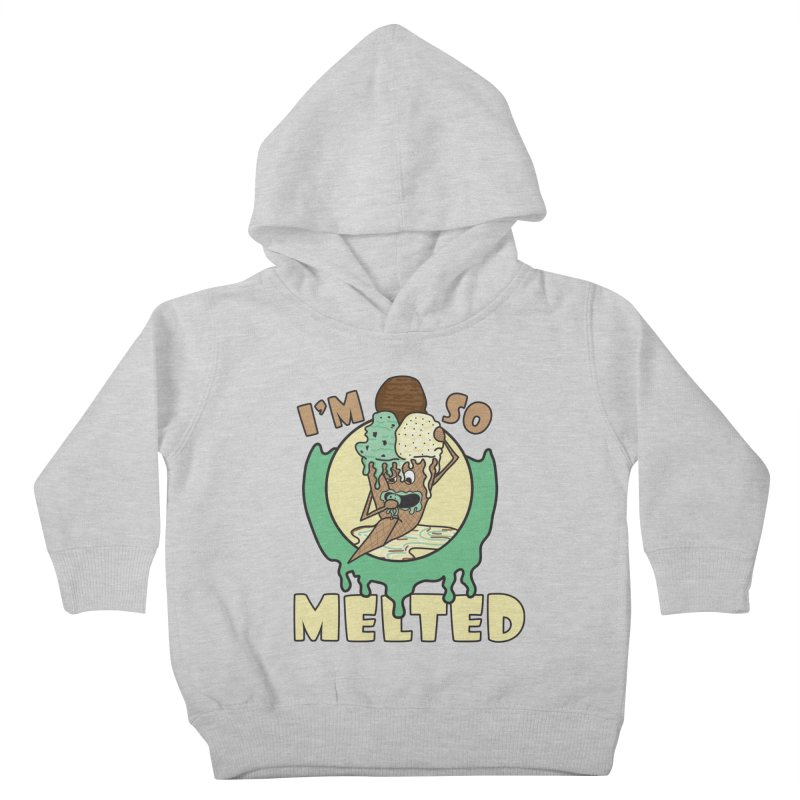 I'M SO MELTED Kids Toddler Pullover Hoody by Lanky Lad Apparel