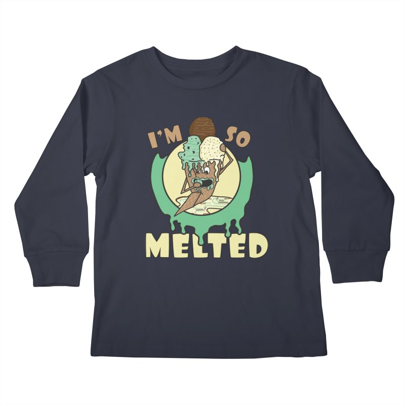 I'M SO MELTED Kids Longsleeve T-Shirt by Lanky Lad Apparel