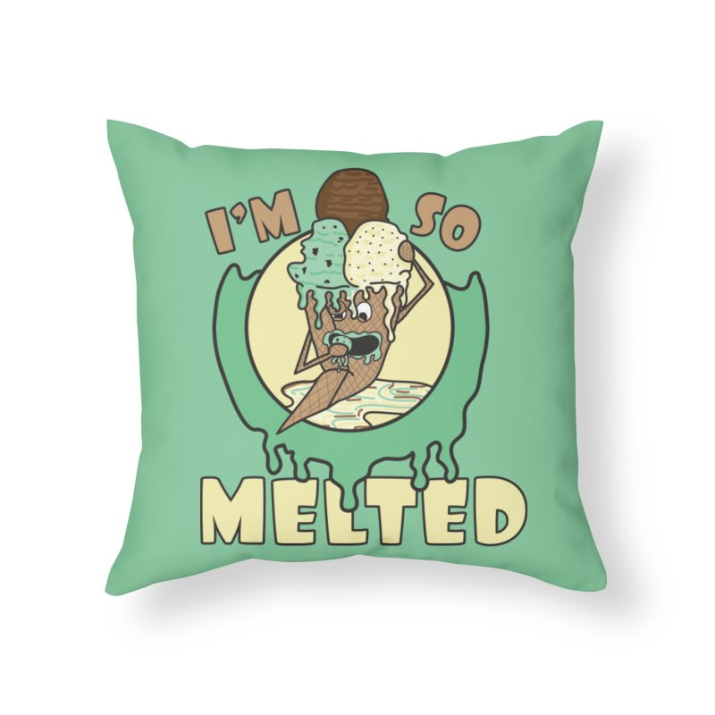 I'M SO MELTED Home Throw Pillow by Lanky Lad Apparel