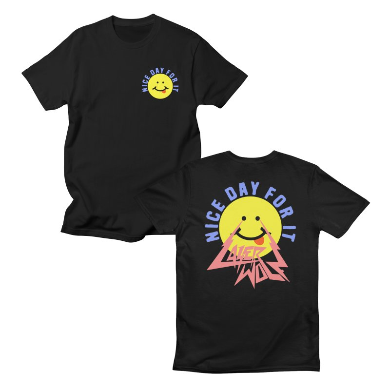 Nice day for it Men's T-Shirt by Laser Wolf