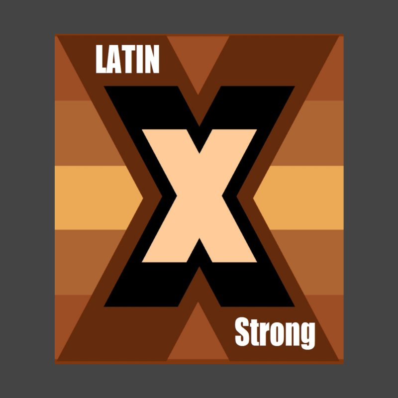LatinX Strong None  by LatinX Strong