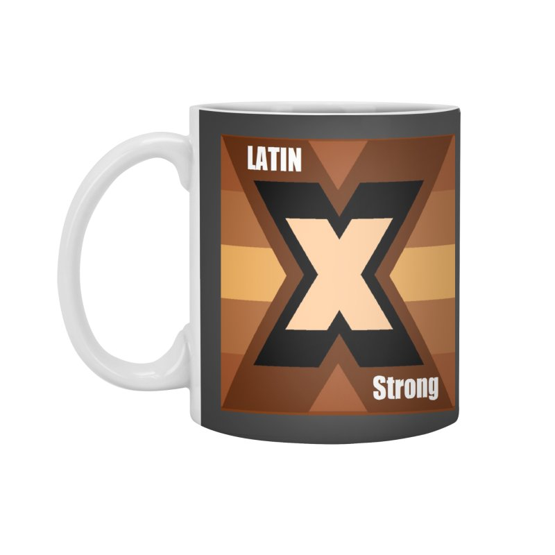 LatinX Strong Accessories Standard Mug by LatinX Strong