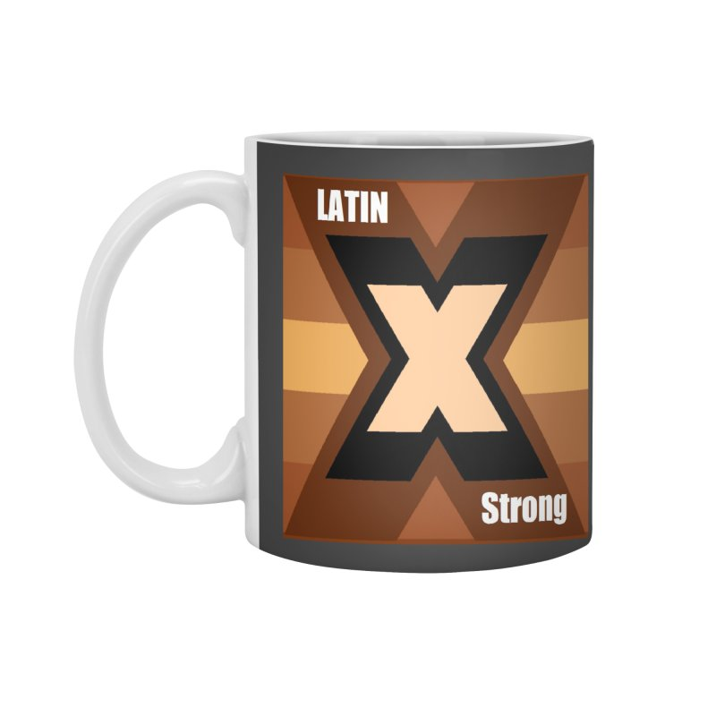 LatinX Strong Accessories Mug by LatinX Strong