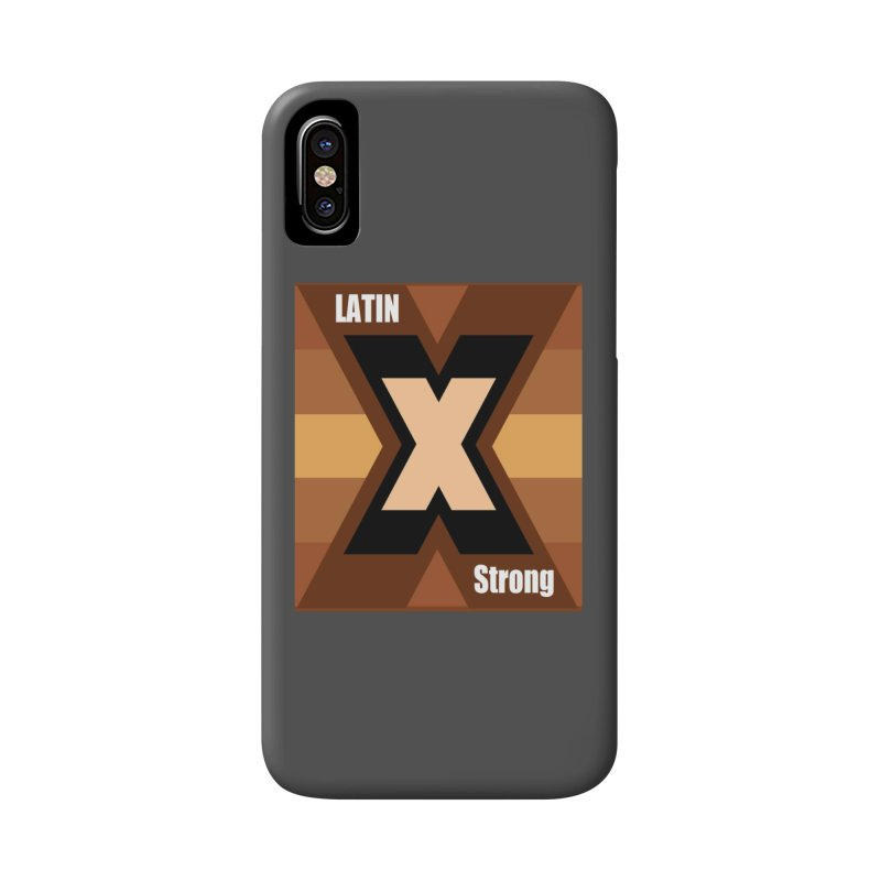 LatinX Strong Accessories Phone Case by LatinX Strong