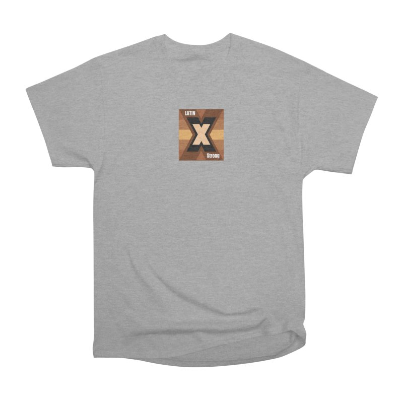 LatinX Strong Men's Classic T-Shirt by LatinX Strong