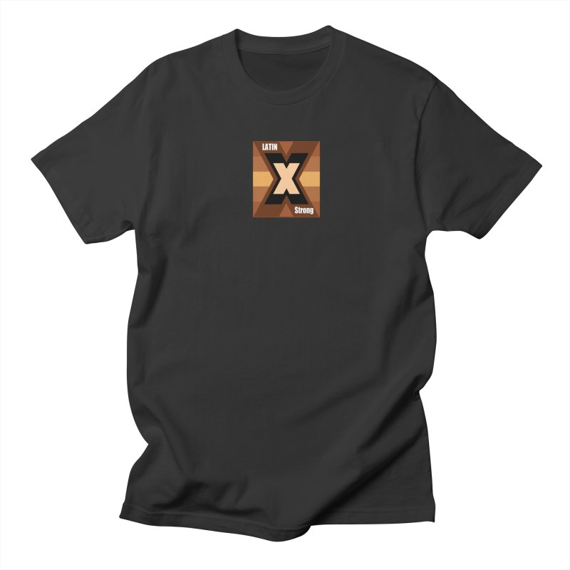 LatinX Strong Women's Unisex T-Shirt by LatinX Strong