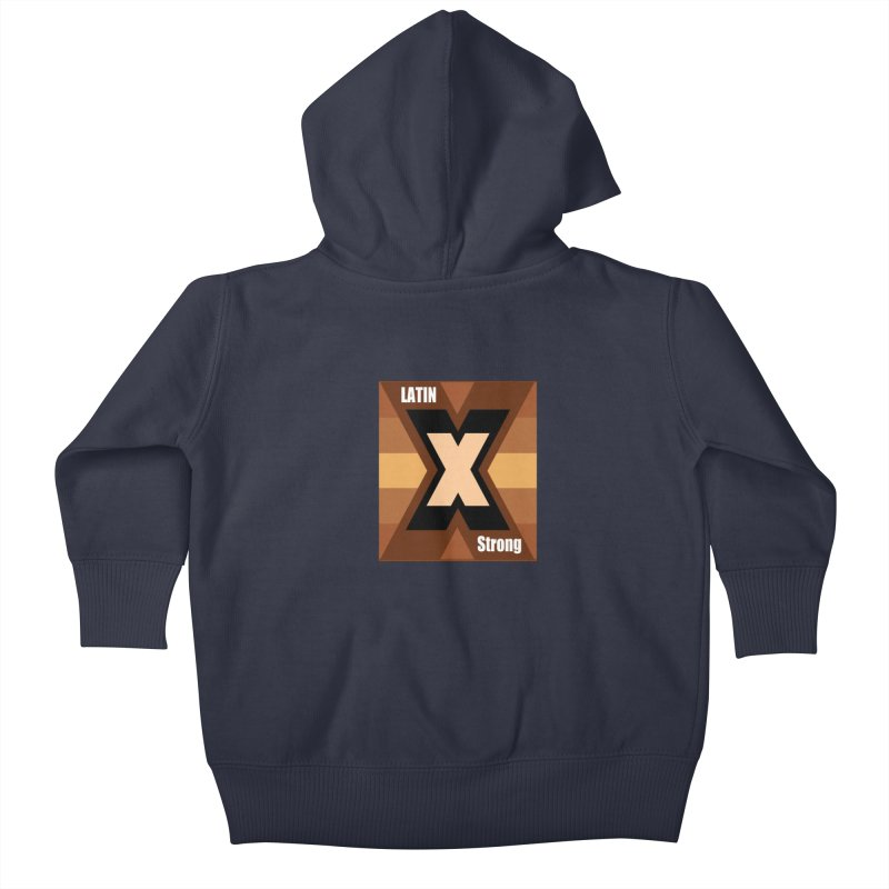 LatinX Strong Kids Baby Zip-Up Hoody by LatinX Strong
