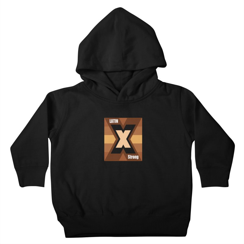 LatinX Strong Kids Toddler Pullover Hoody by LatinX Strong