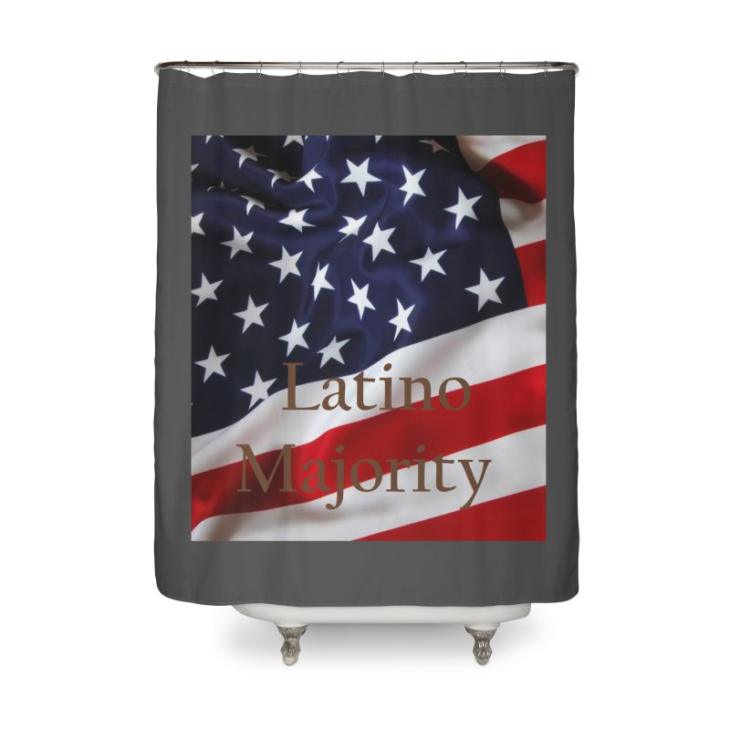 Latino Majority Home Shower Curtain by LatinX Strong