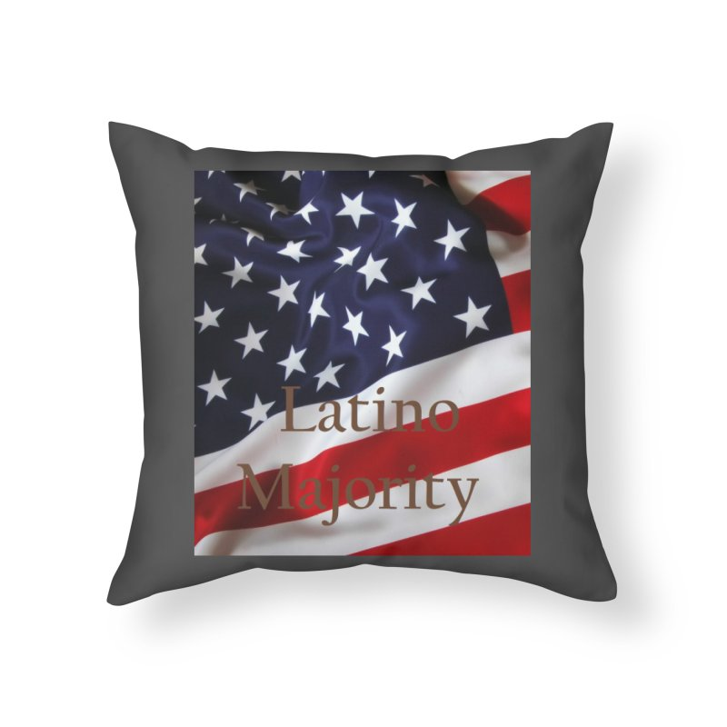 Latino Majority Home Throw Pillow by LatinX Strong