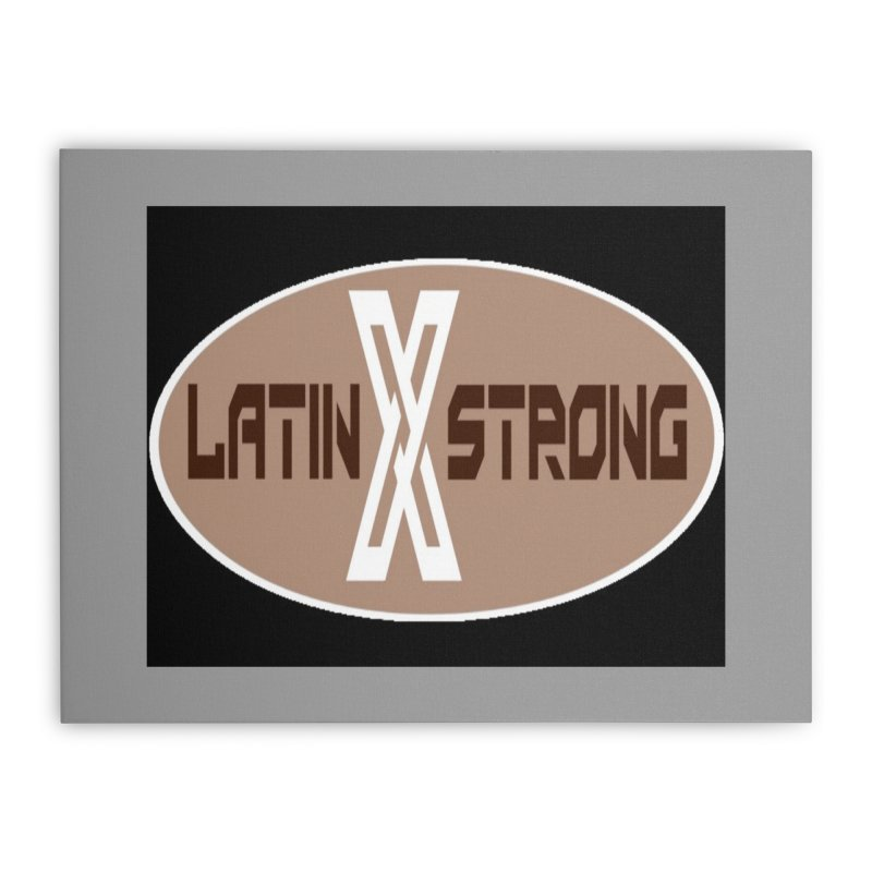 LatinX Strong Home Stretched Canvas by LatinX Strong